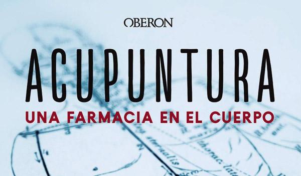 ACUPUNTURA – UNA FARMACIA EN EL CUERPO